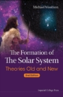 Formation Of The Solar System, The: Theories Old And New (2nd Edition) - eBook