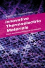 Innovative Thermoelectric Materials: Polymer, Nanostructure And Composite Thermoelectrics - Book