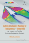 Statistical Turbulence Modelling For Fluid Dynamics - Demystified: An Introductory Text For Graduate Engineering Students - Book
