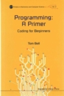 Programming: A Primer - Coding For Beginners - Book