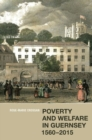 Poverty and Welfare in Guernsey, 1560-2015 - Book