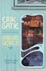 Erik Satie - A Parisian Composer and his World - Book