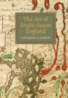 The Art of Anglo-Saxon England - Book