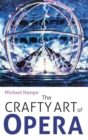 The Crafty Art of Opera : For those who make it, love it or hate it - Book