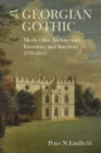 Georgian Gothic : Medievalist Architecture, Furniture and Interiors, 1730-1840 - Book