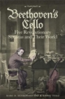Beethoven`s Cello - Five Revolutionary Sonatas and Their World - Book