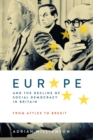 Europe and the Decline of Social Democracy in Britain: From Attlee to Brexit - Book