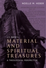 J. S. Bach`s Material and Spiritual Treasures - A Theological Perspective - Book