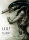 Alien - The Archive : The Ultimate Guide to the Classic Movies - Book