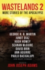 Wastelands 2 - More Stories of the Apocalypse - eBook
