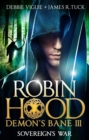Sovereign's War, Demon's Bane III : Robin Hood - Book