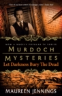 Murdoch Mysteries : Let Darkness Bury The Dead - eBook