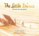 The Little Prince: The Art of the Movie : The Art of the Movie - Book