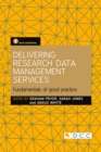 Delivering Research Data Management Services : Fundamentals of good practice - eBook