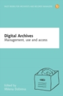 Digital Archives : Management, access and use - Book