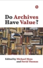 Do Archives Have Value? - Book
