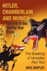 Hitler, Chamberlain and Munich : The End Of The Twenty Year Truce - eBook