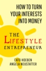 Lifestyle Entrepreneur : How A Small Start Can Make A Big Change - eBook