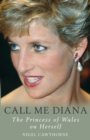 Call Me Diana : The Princess of Wales on Herself - Book