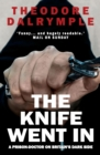 The Knife Went In : A Prison-Doctor on Britain's Dark Side - Book