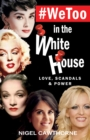 #WeToo in the White House : Love, Scandals and Power - Book