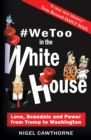 #WeToo in the White House : Donald Trump to George Washington - eBook