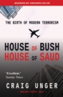 House of Bush House of Saud : The Birth of Modern Terrorism - Book