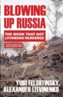 Blowing up Russia : The Book that Got Litvinenko Assassinated - Book