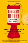 Doing Good Better : Effective Altruism and a Radical New Way to Make a Difference - Book