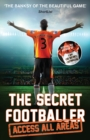 The Secret Footballer: Access All Areas - Book