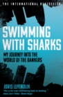 Swimming with Sharks : My Journey into the World of the Bankers - eBook