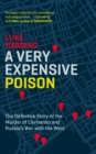 A Very Expensive Poison : The Definitive Story of the Murder of Litvinenko and Russia's War with the West - eBook