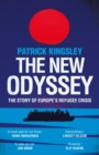 The New Odyssey : The Story of Europe's Refugee Crisis - Book
