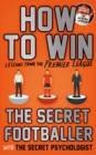 How to Win : Lessons from the Premier League - Book