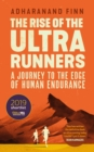 The Rise of the Ultra Runners : A Journey to the Edge of Human Endurance - eBook