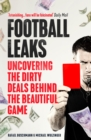 Football Leaks : Uncovering the Dirty Deals Behind the Beautiful Game - eBook