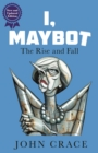 I, Maybot : The Rise and Fall - eBook