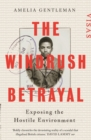 The Windrush Betrayal : Exposing the Hostile Environment - Book