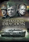Operation Dragoon : The Liberation of Southern France 1944 - eBook