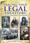 Tracing Your Legal Ancestors : A Guide for Family Historians - eBook