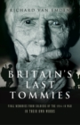 Britain's Last Tommies : Final Memories from Soldiers of the 1914-18 War - In Their Own Words - eBook