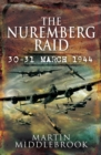 The Nuremberg Raid : 30-31 March 1944 - eBook