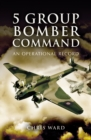 5 Group Bomber Command : An Operational Record - eBook