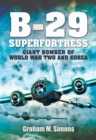 B-29 Superfortress : Giant Bomber of World War Two and Korea - eBook