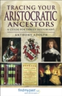Tracing Your Aristocratic Ancestors : A Guide for Family Historians - eBook