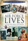 Air Force Lives : A Guide for Family Historians - eBook