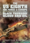 The US Eighth Air Force in Europe : Black Thursday Blood and Oil, Vol 2 - eBook