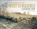 The Making of The West Yorkshire Landscape - eBook