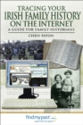 Tracing Your Irish History on the Internet : A Guide for Family Historians - eBook