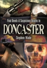 Foul Deeds & Suspicious Deaths in Doncaster - eBook